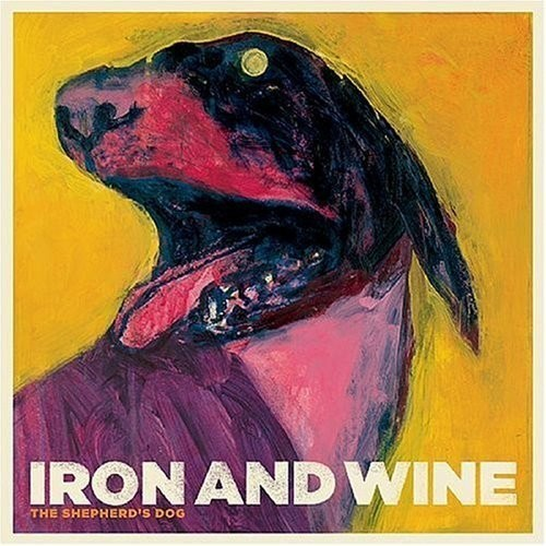 28_Iron and Wine – The Shepherd's Dog